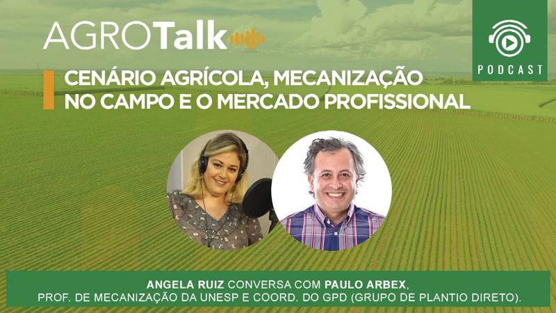 Podcast Agrotalk: Cenário agrícola, mecanização no campo e o mercado profissional